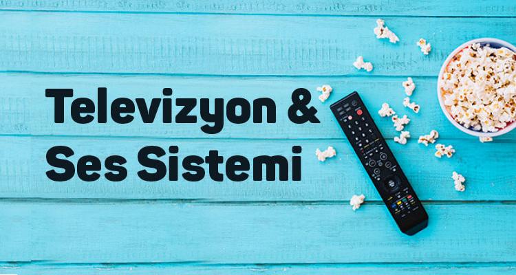 Televizyon ve Ses Sistemi