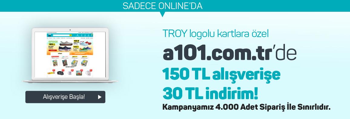 Troy kart ile yapacağınız 150 TL ve üzeri siparişlerde anında 30 TL İndirim