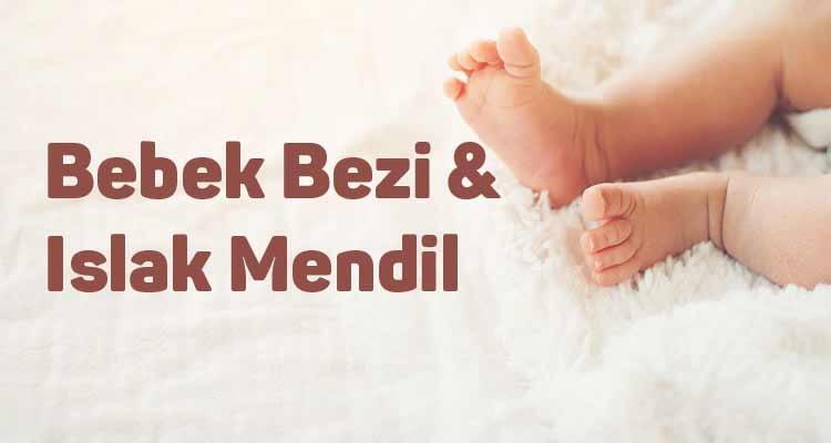 Bebek Bezi & Islak Mendil