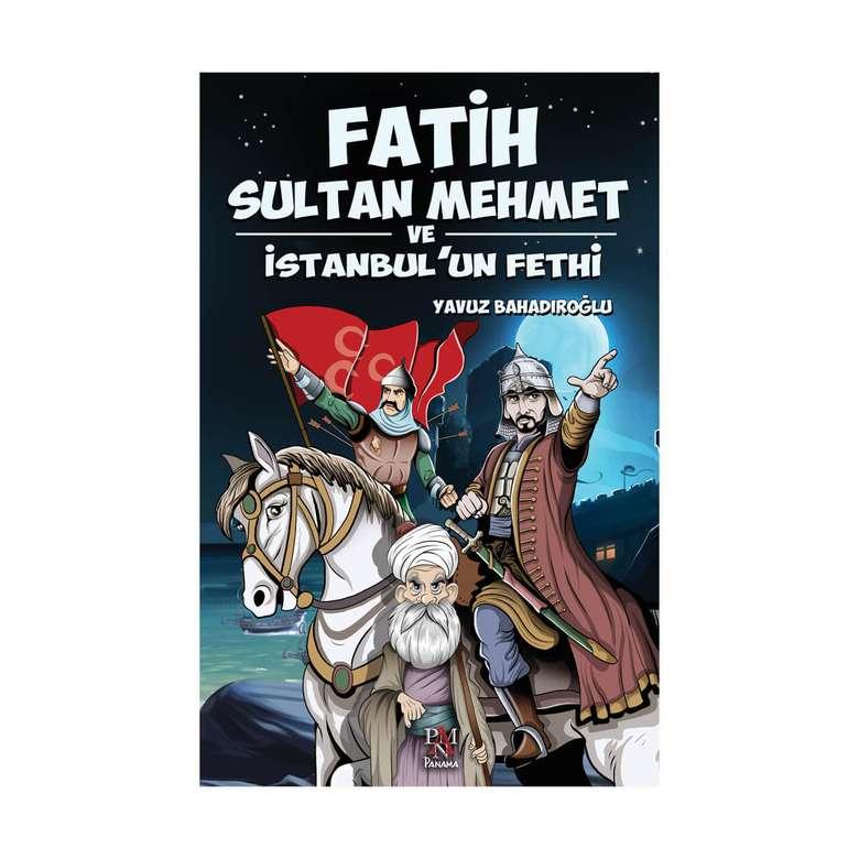 Yavuz Bahadıroğlu - Fatih Sultan Mehmet Ve İstanbul'un Fethi