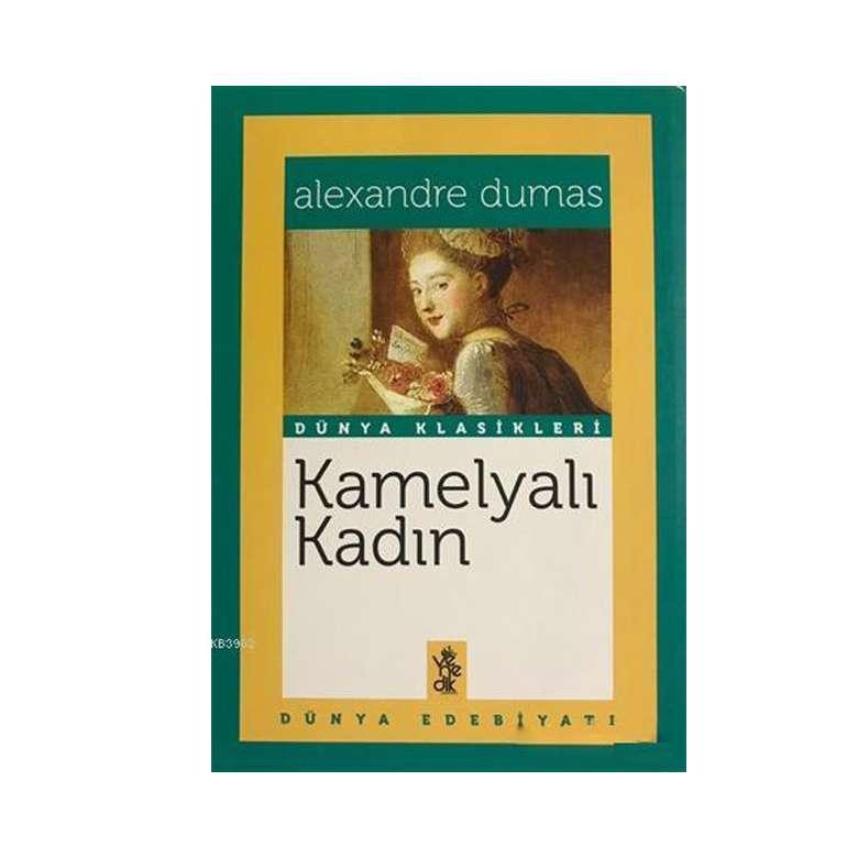 Dünya Klasikleri - Kamelyalı Kadın - Alexandre Dumas