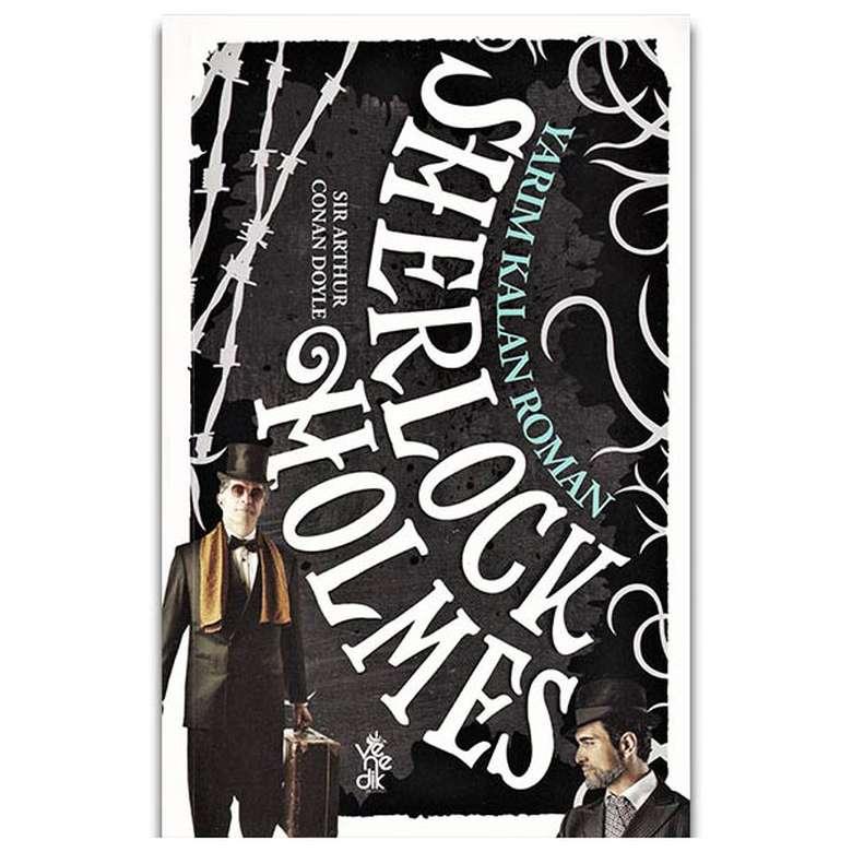 Yarım Kalan Roman - Sherlock Holmes - Venedik Yayınları