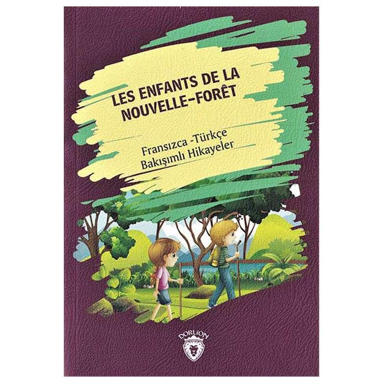 Les Enfants De La Nouvelle - Foret - Fransızca Türkçe Bakışımlı Hikayeler