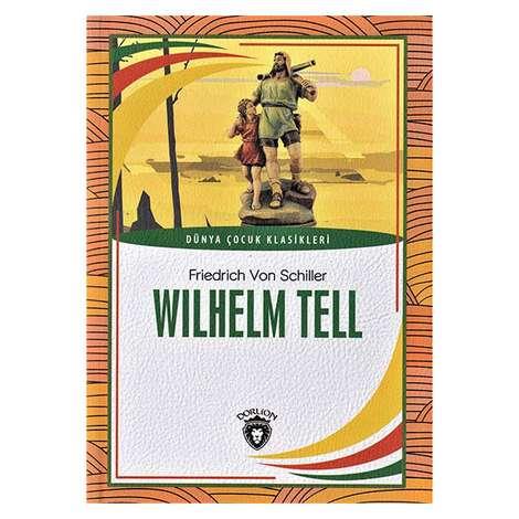 Wilhelm Tell / Dünya Çocuk Klasikleri