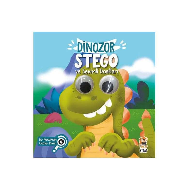 Dinozor Stego Ve Sevimli Dostları - Bu Kocaman Gözler Kimin? 4