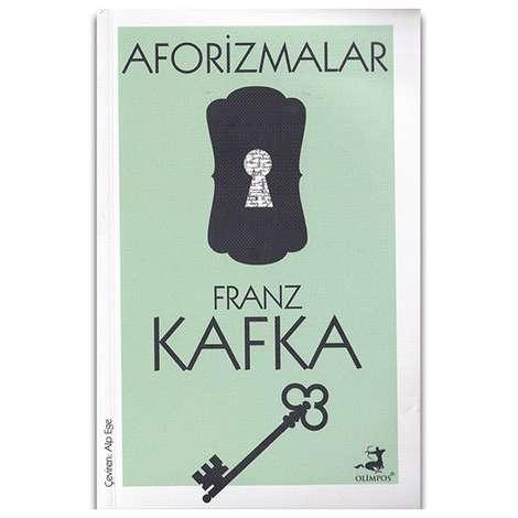 Aforizmalar - Franz Kafka - Olimpos Yayınları