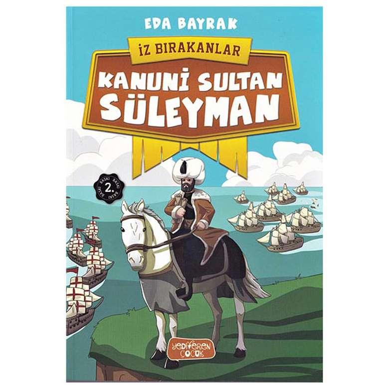 Kanuni Sultan Süleyman - İz Bırakanlar