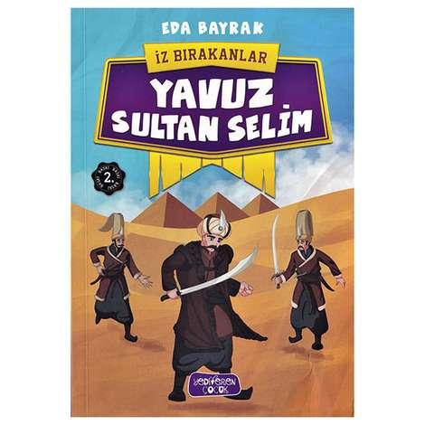 Yavuz Sultan Selim - İz Bırakanlar