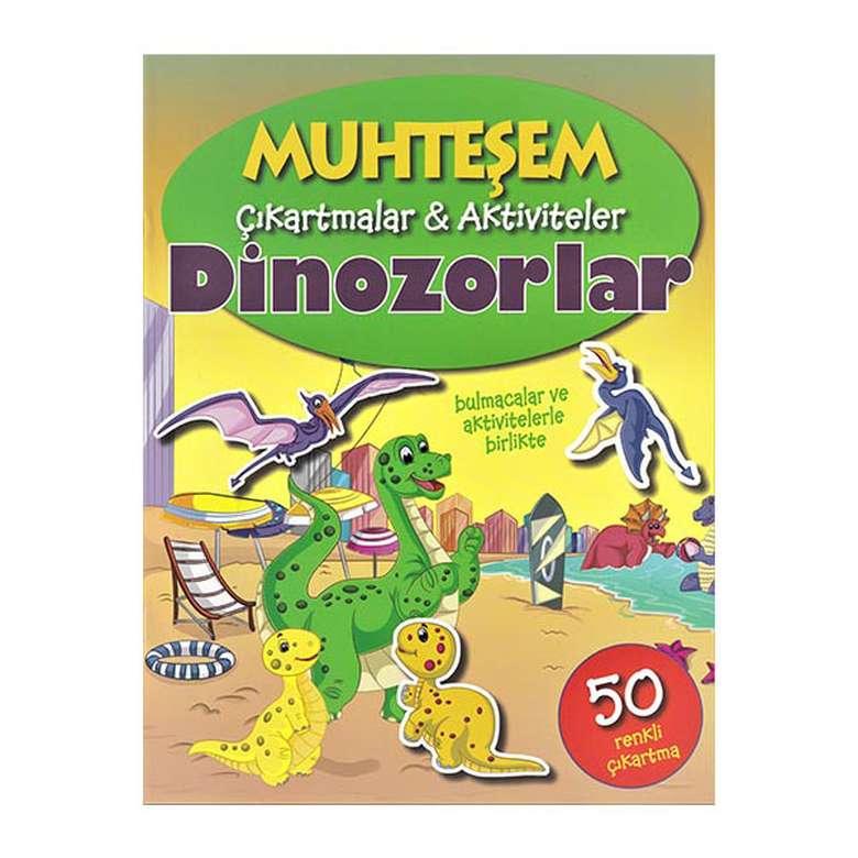 Muhteşem Çıkartmalar Ve Aktiviteler - Dinozorlar