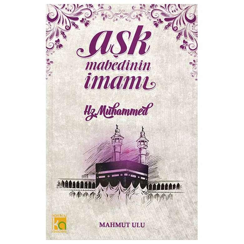 Aşk Mabedinin İmamı Hz. Muhammed