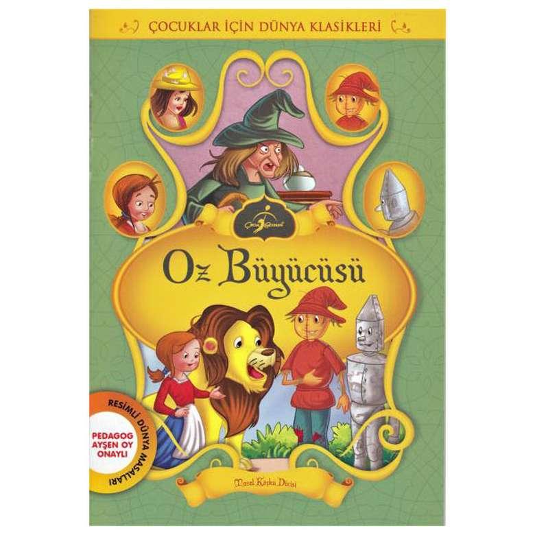 Oz Büyücüsü - Çocuklar İçin Dünya Klasikleri