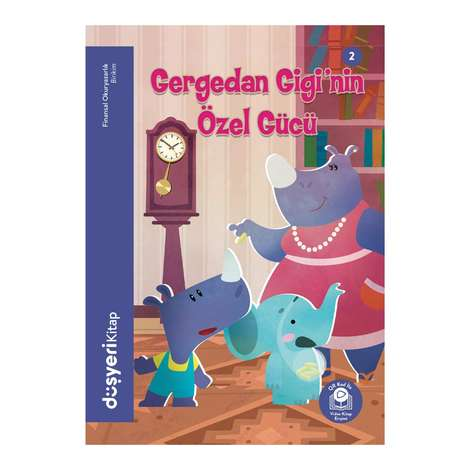 Gergedan Gigi'nin Özel Gücü -Düşyeri Yayınları