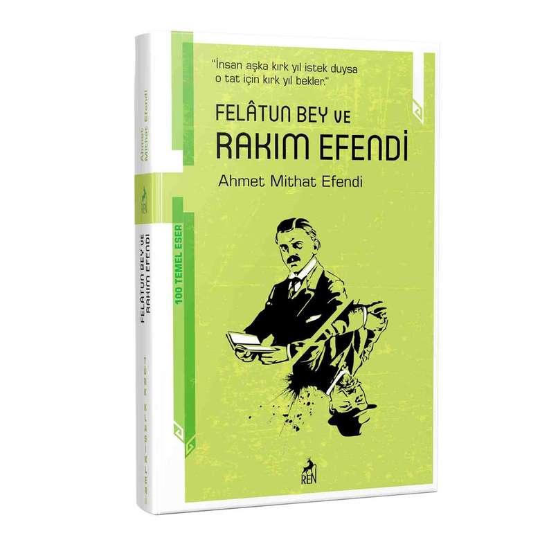 Türk Klasikleri Ahmet Mithad Efendi - Felatun Bey ve Rakım Efendi