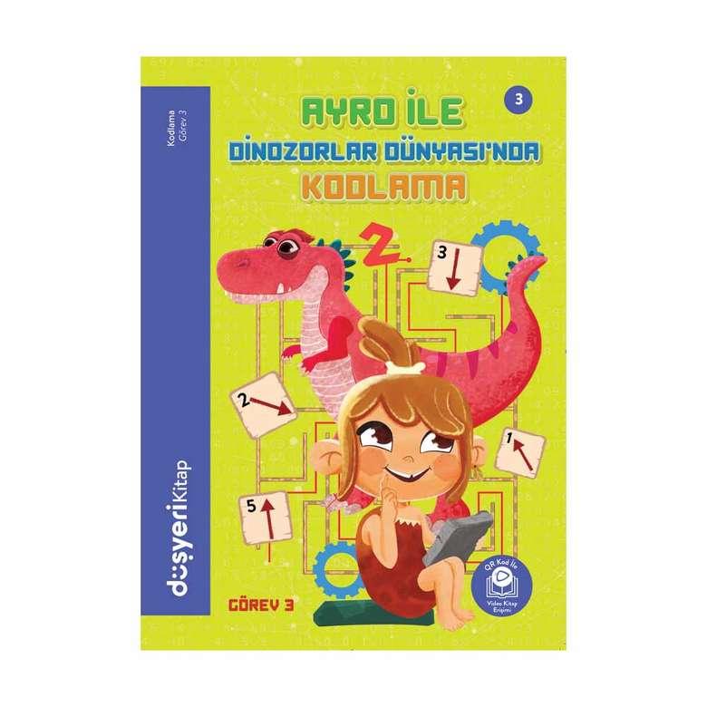 Ayro ile Dinazorlar Dünyasında Kodlama Kitabı / Düşyeri Yayınları