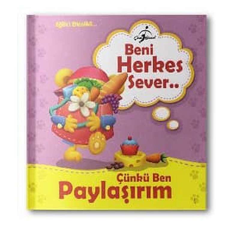 Beni Herkes Sever Çocuk Kitapları Serisi - Çünkü Ben Paylaşırım