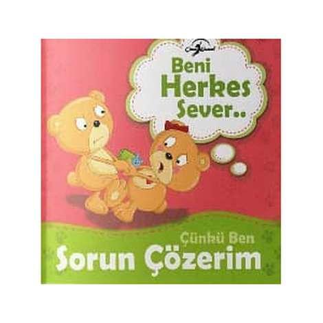 Beni Herkes Sever Çocuk Kitapları Serisi - Çünkü Ben Sorun Çözerim