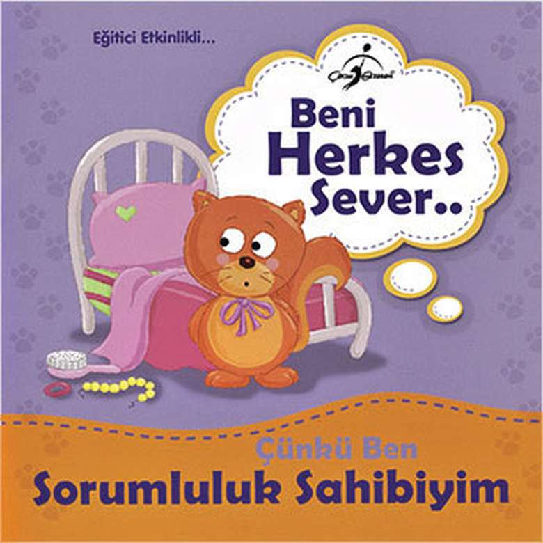 Beni Herkes Sever Çocuk Kitapları Serisi - Çünkü Ben Sorumluluk Sahibiyim