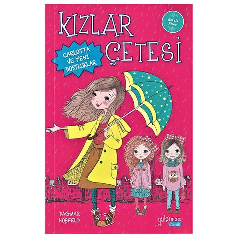 Kızlar Çetesi - Carlotta Ve Yeni Dostluklar - Kokulu Kitap