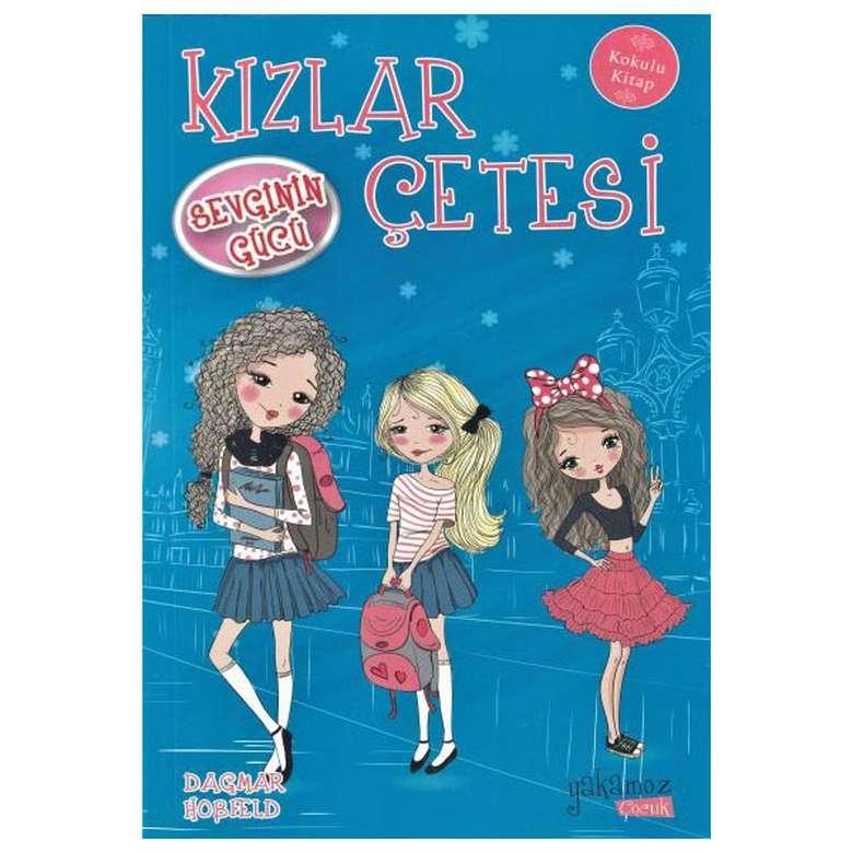 Kızlar Çetesi - Sevginin Gücü - Kokulu Kitap