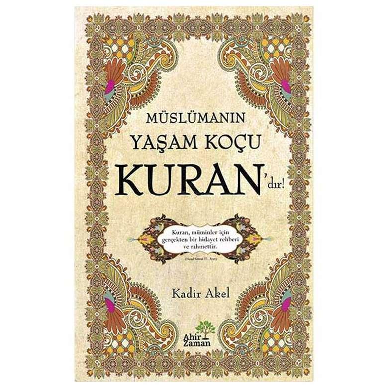 Müslümanın Yaşam Koçu Kuran`dır