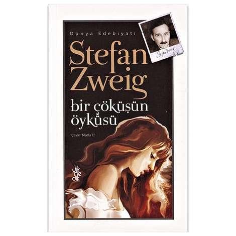 Stefan Zweİg - Bir Çöküşün Öyküsü