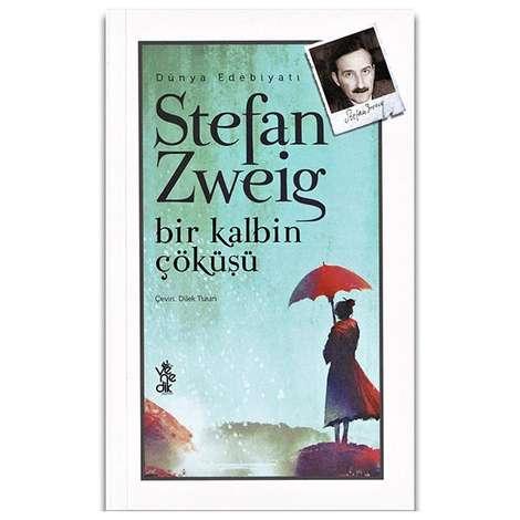 Stefan Zweig - Bir Kalbin Çöküşü