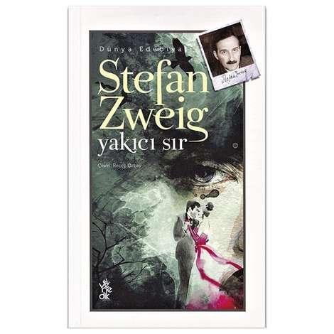 Stefan Zweig - Yakıcı Sır